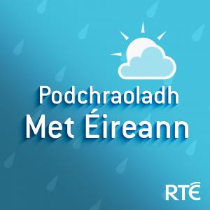 Podchraoladh Met Éireann le RTÉ